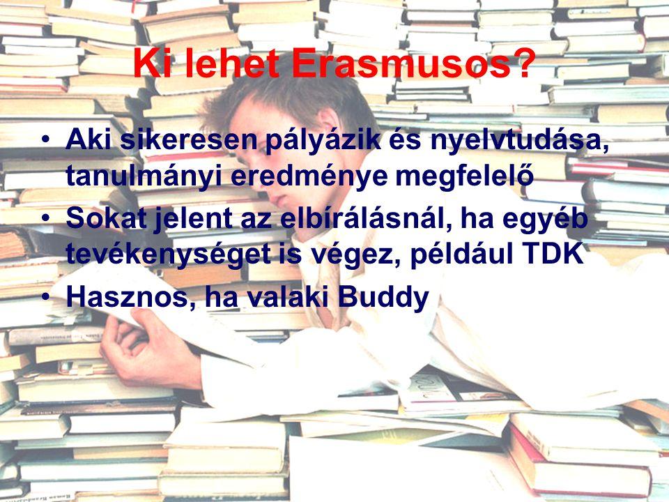 Ki lehet Erasmusos Aki sikeresen pályázik és nyelvtudása, tanulmányi eredménye megfelelő.