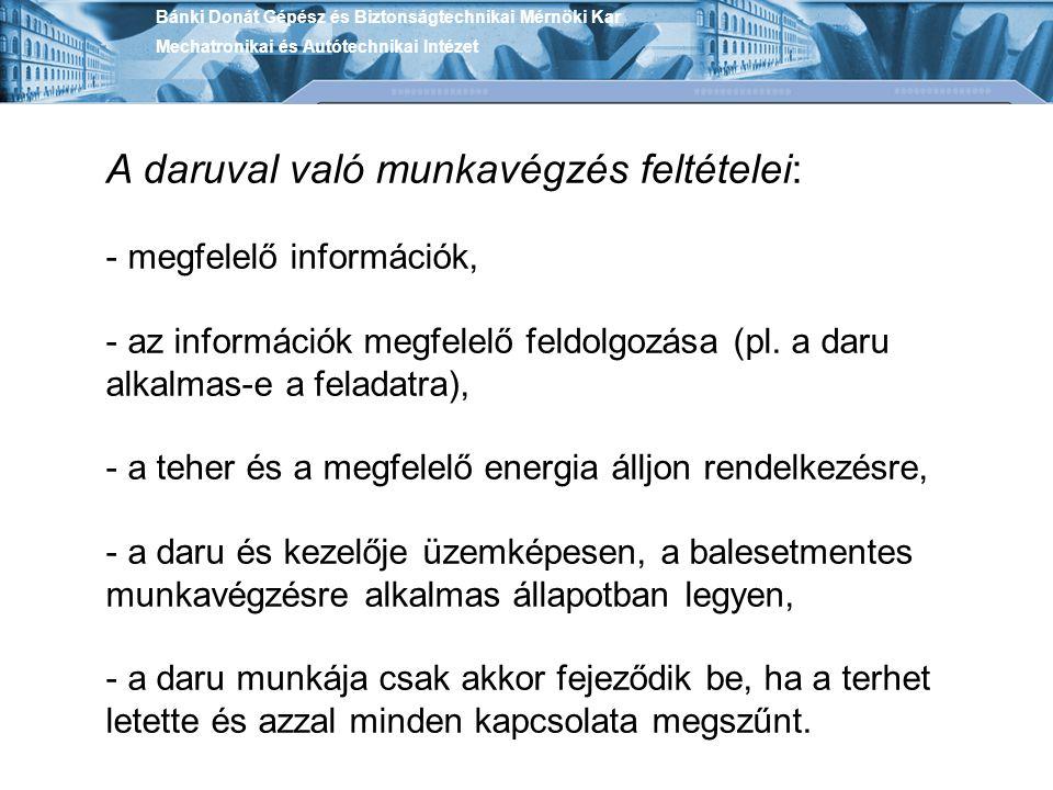 A daruval való munkavégzés feltételei: