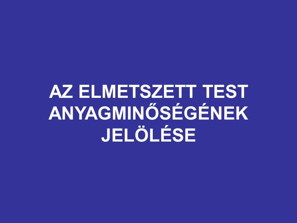AZ ELMETSZETT TEST ANYAGMINŐSÉGÉNEK JELÖLÉSE