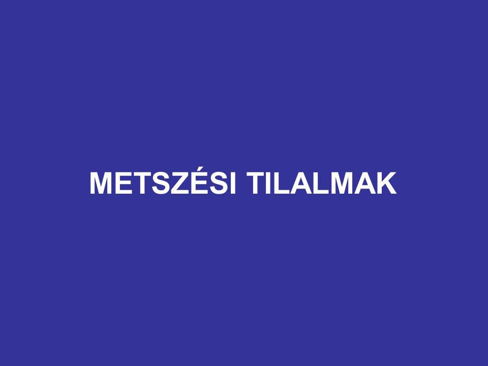 METSZÉSI TILALMAK