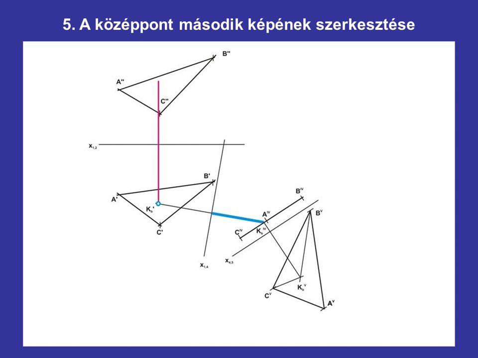 5. A középpont második képének szerkesztése