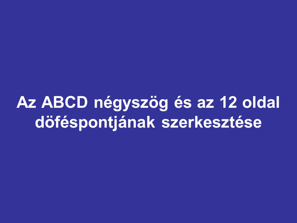 Az ABCD négyszög és az 12 oldal döféspontjának szerkesztése