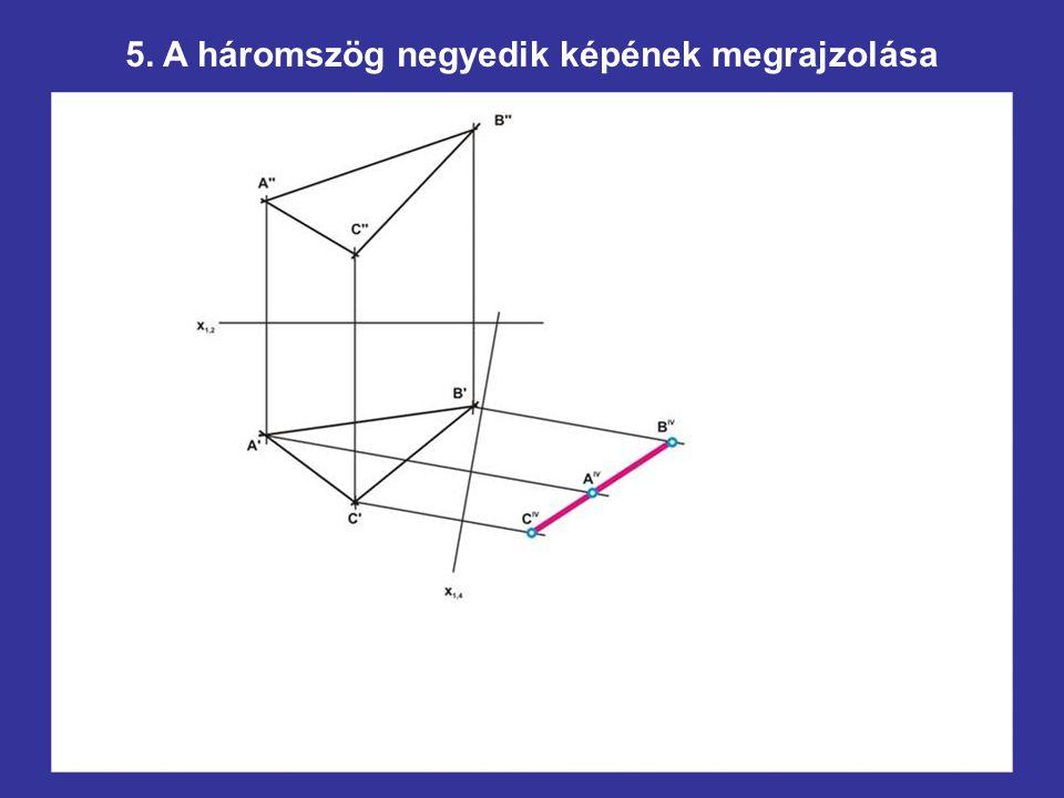 5. A háromszög negyedik képének megrajzolása