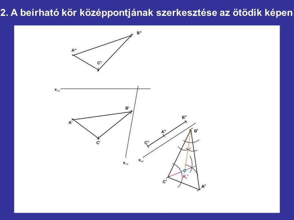 2. A beírható kör középpontjának szerkesztése az ötödik képen