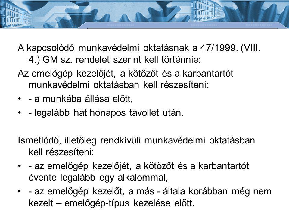 A kapcsolódó munkavédelmi oktatásnak a 47/1999. (VIII. 4. ) GM sz