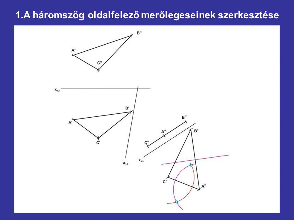 1.A háromszög oldalfelező merőlegeseinek szerkesztése
