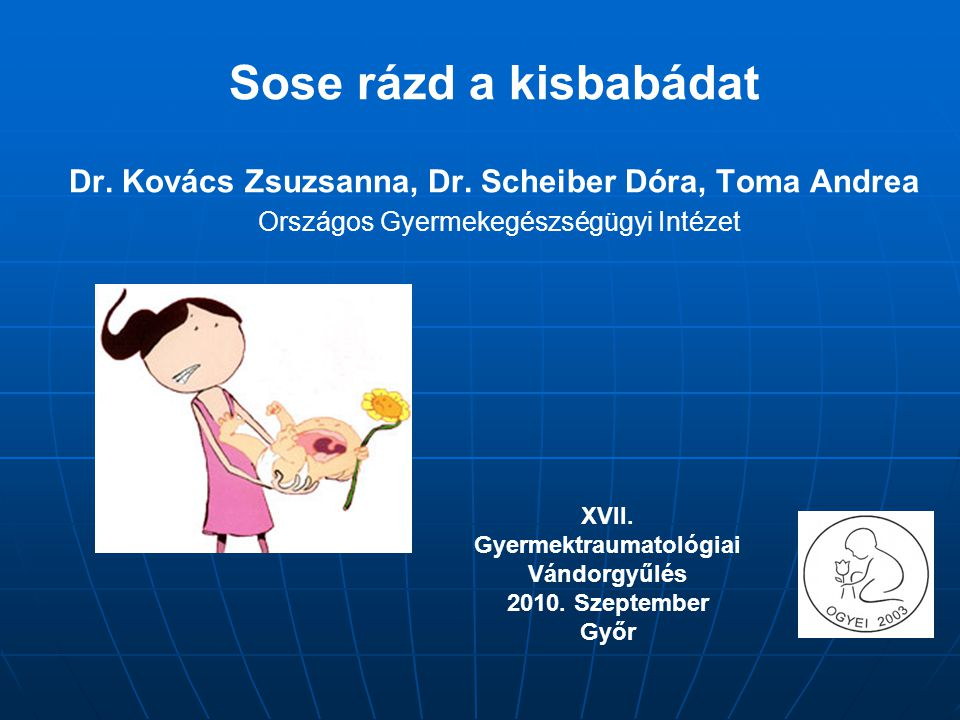 Dr. Kovács Zsuzsanna, Dr. Scheiber Dóra, Toma Andrea