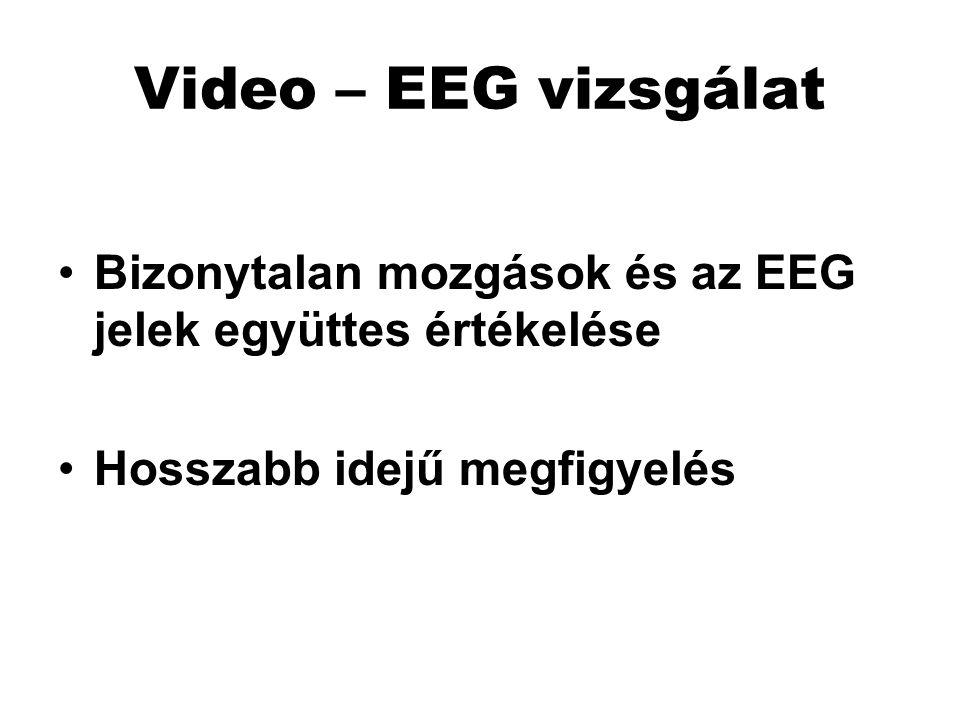 Video – EEG vizsgálat Bizonytalan mozgások és az EEG jelek együttes értékelése.