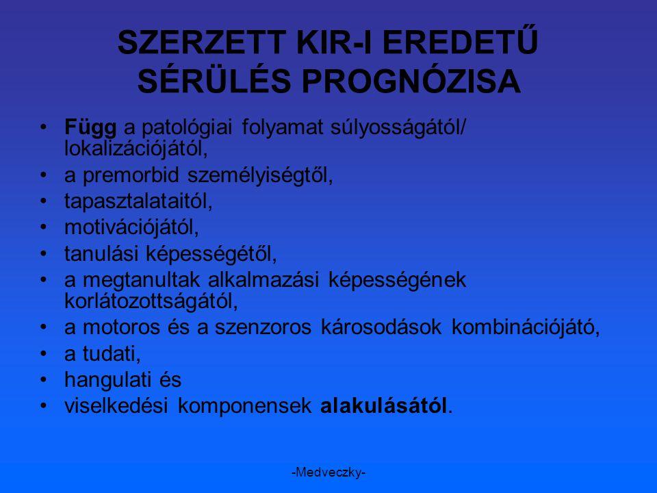 SZERZETT KIR-I EREDETŰ SÉRÜLÉS PROGNÓZISA
