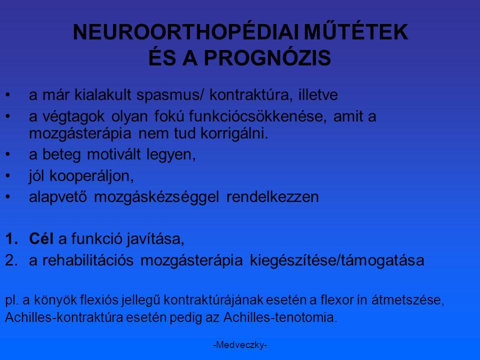 NEUROORTHOPÉDIAI MŰTÉTEK ÉS A PROGNÓZIS