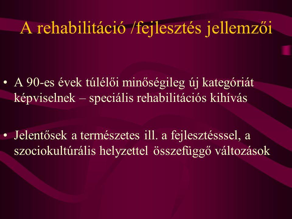 A rehabilitáció /fejlesztés jellemzői