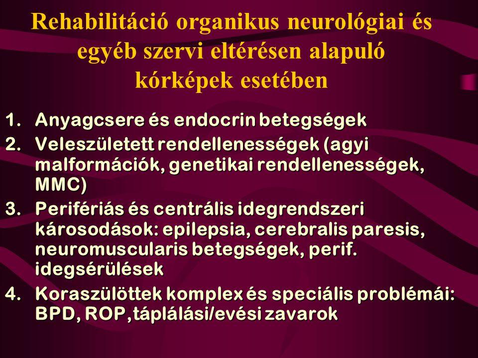 Rehabilitáció organikus neurológiai és egyéb szervi eltérésen alapuló kórképek esetében
