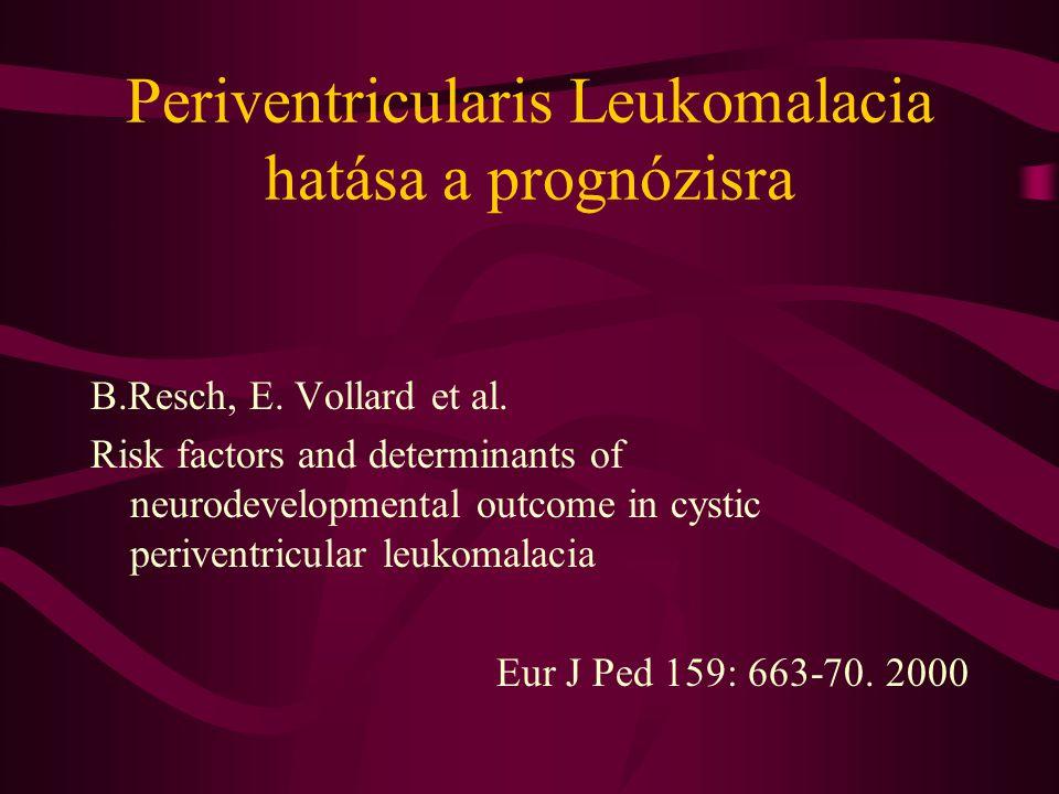 Periventricularis Leukomalacia hatása a prognózisra