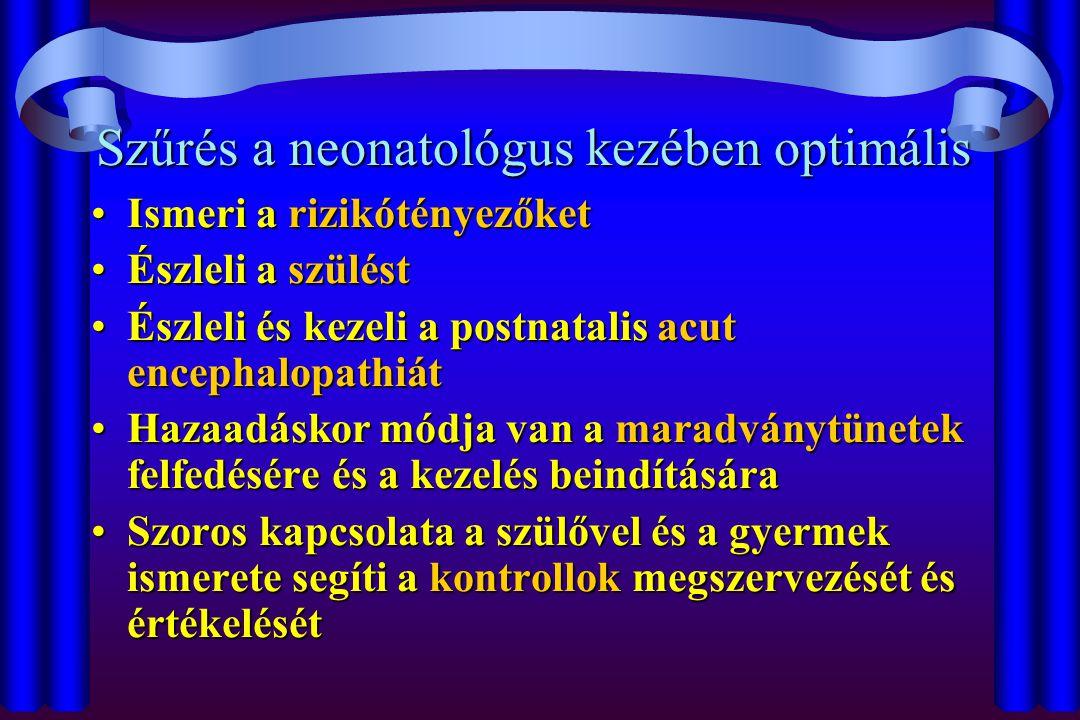 Szűrés a neonatológus kezében optimális