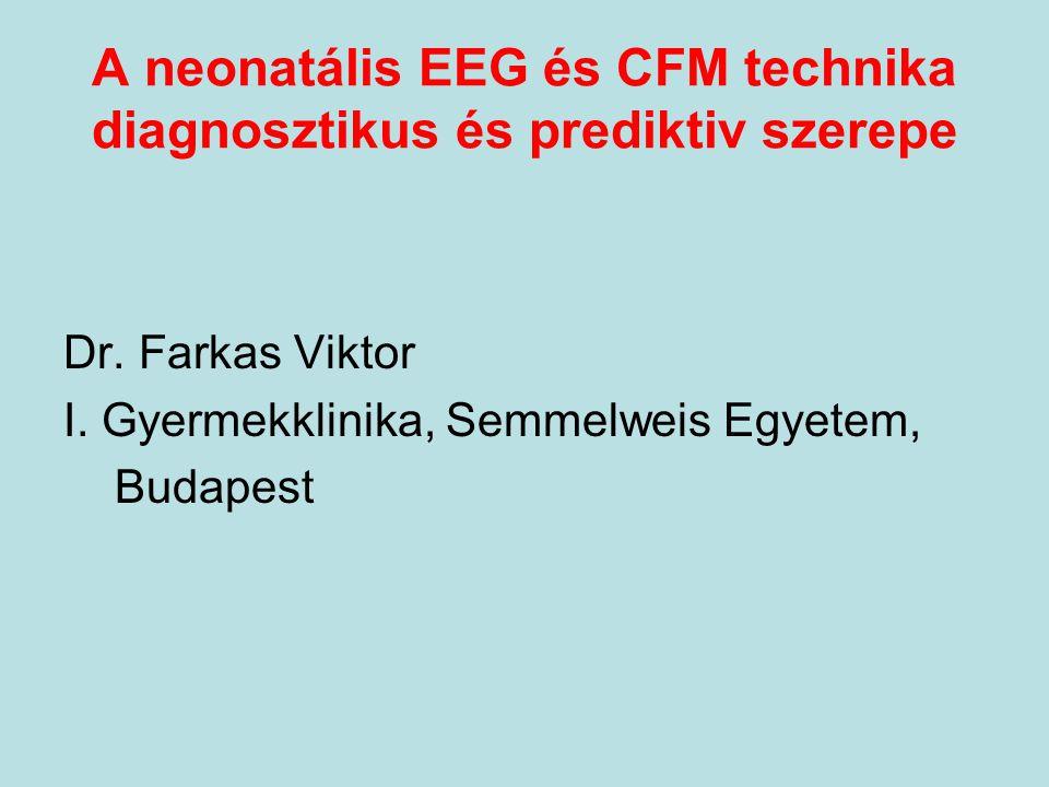 A neonatális EEG és CFM technika diagnosztikus és prediktiv szerepe