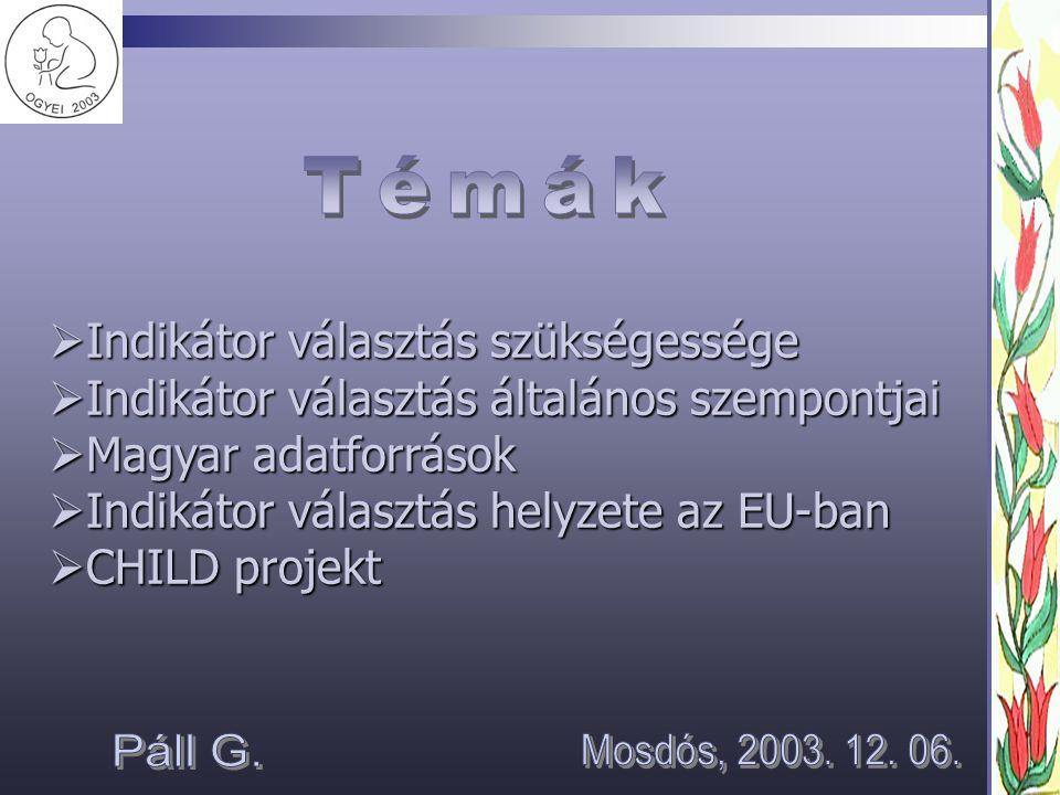 Témák Páll G. Mosdós, 2003. 12. 06. Indikátor választás szükségessége