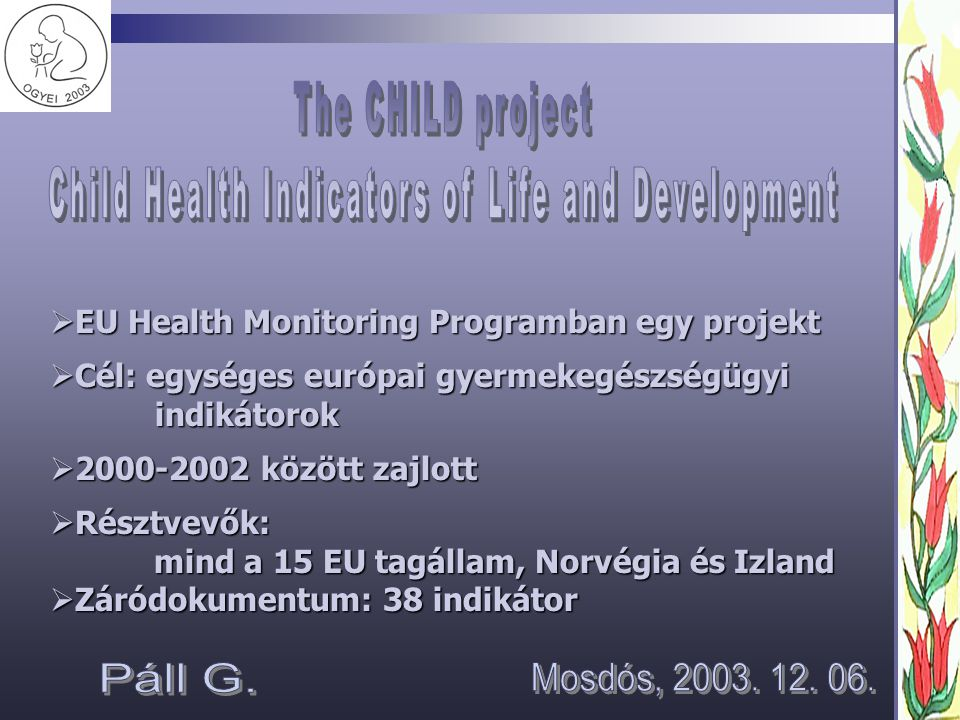 Child Health Indicators of Life and Development