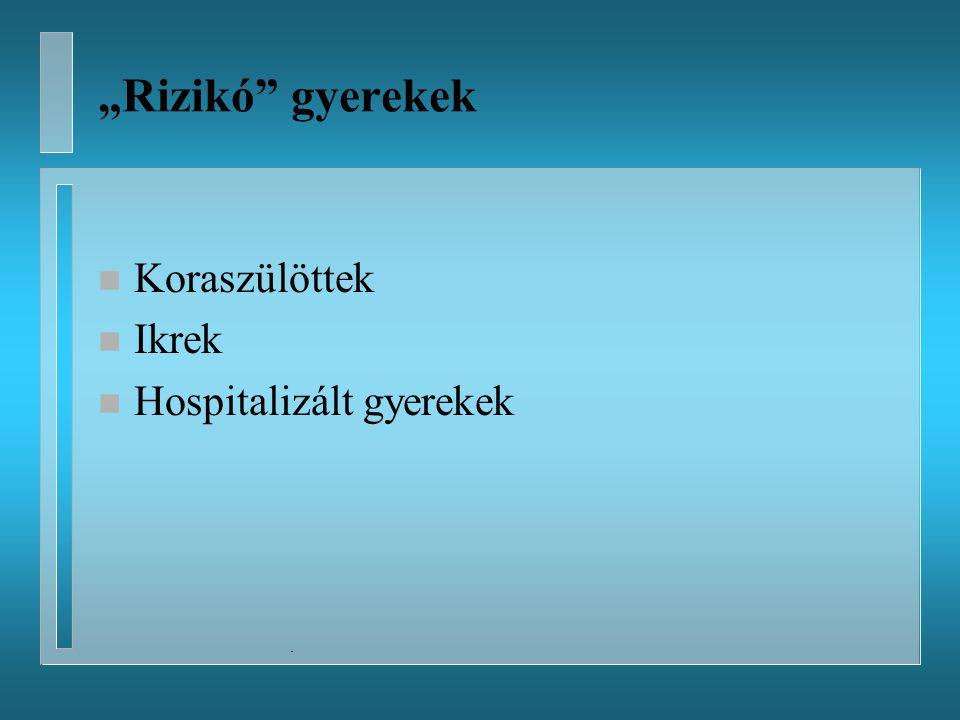 """""""Rizikó gyerekek Koraszülöttek Ikrek Hospitalizált gyerekek ."""