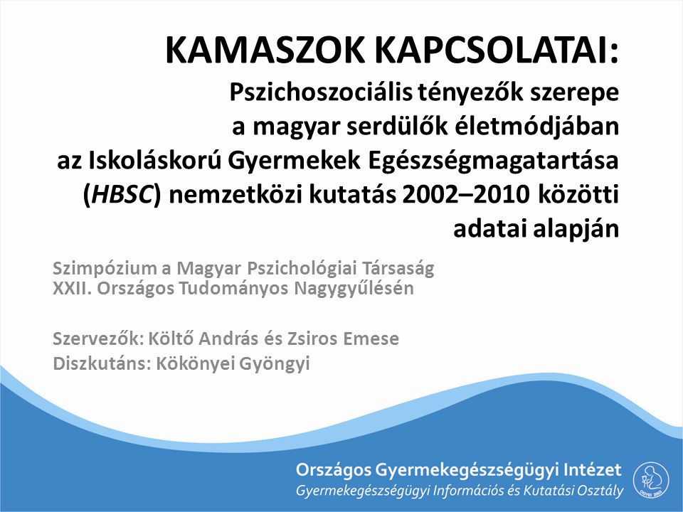 Kamaszok kapcsolatai: Pszichoszociális tényezők szerepe a magyar serdülők életmódjában az Iskoláskorú Gyermekek Egészségmagatartása (HBSC) nemzetközi kutatás 2002–2010 közötti adatai alapján