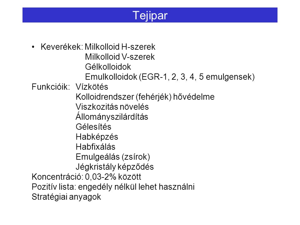 Tejipar Keverékek: Milkolloid H-szerek Milkolloid V-szerek