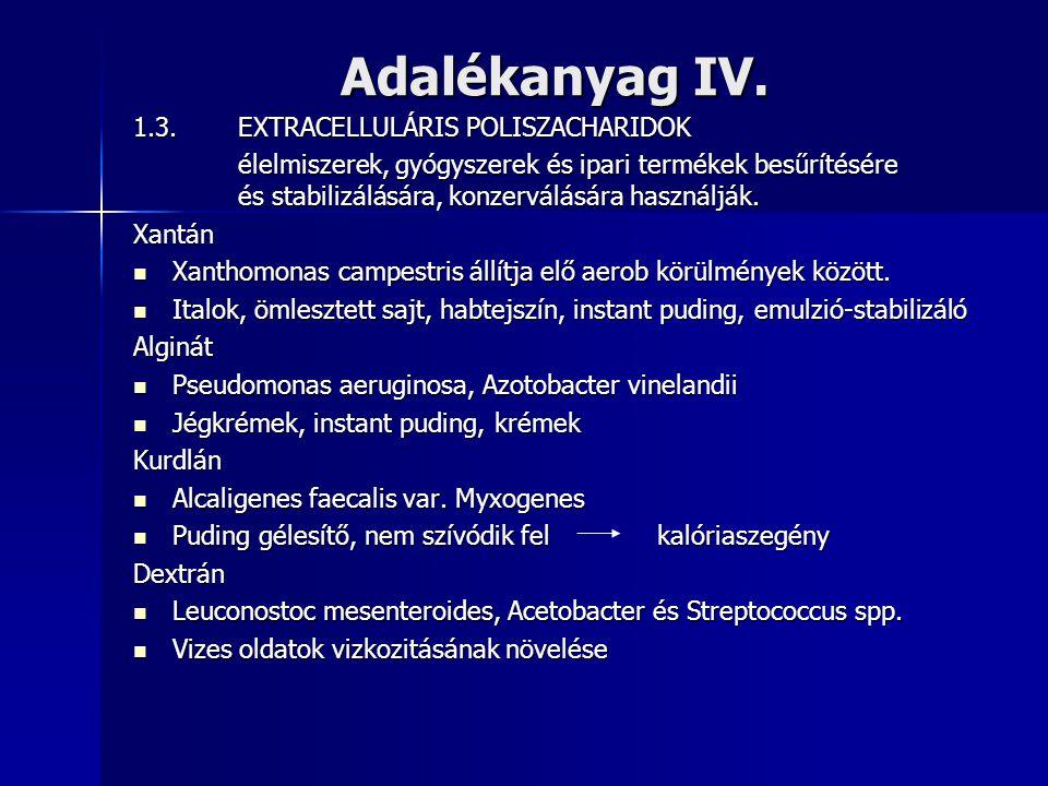 Adalékanyag IV. 1.3. EXTRACELLULÁRIS POLISZACHARIDOK