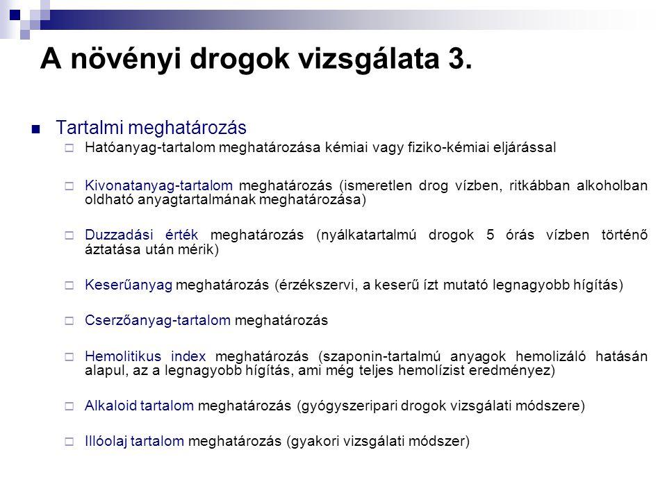 A növényi drogok vizsgálata 3.