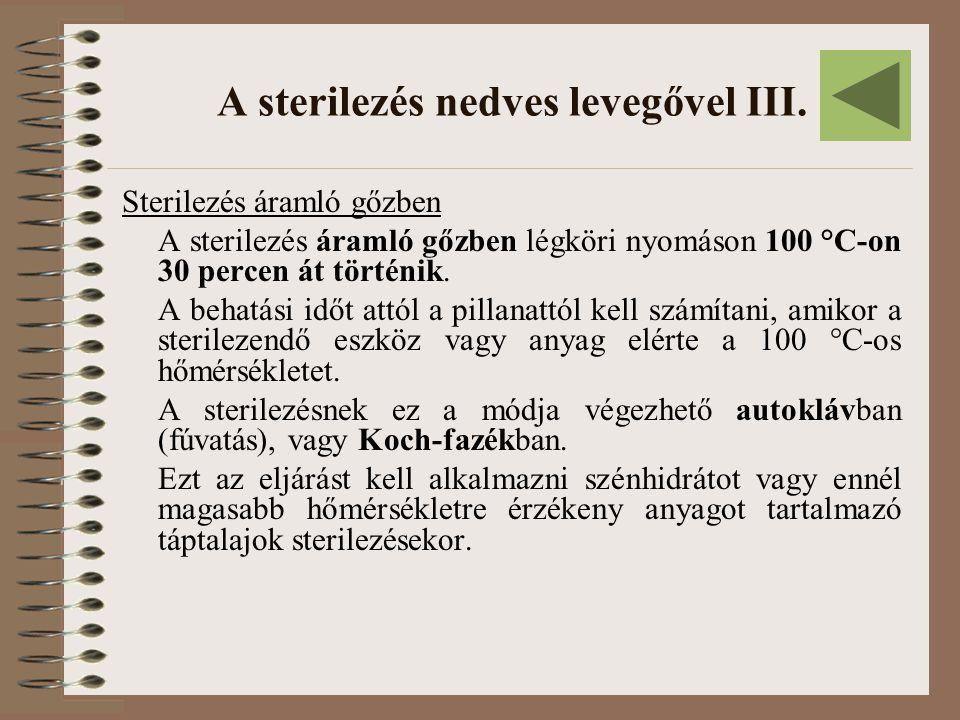 A sterilezés nedves levegővel III.