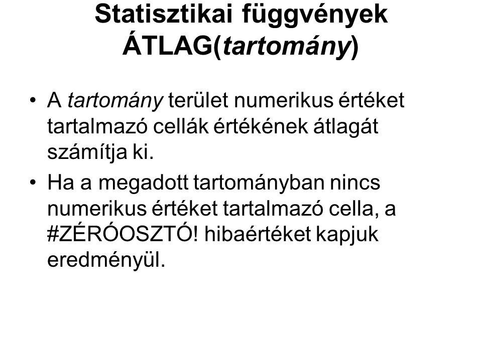 Statisztikai függvények ÁTLAG(tartomány)