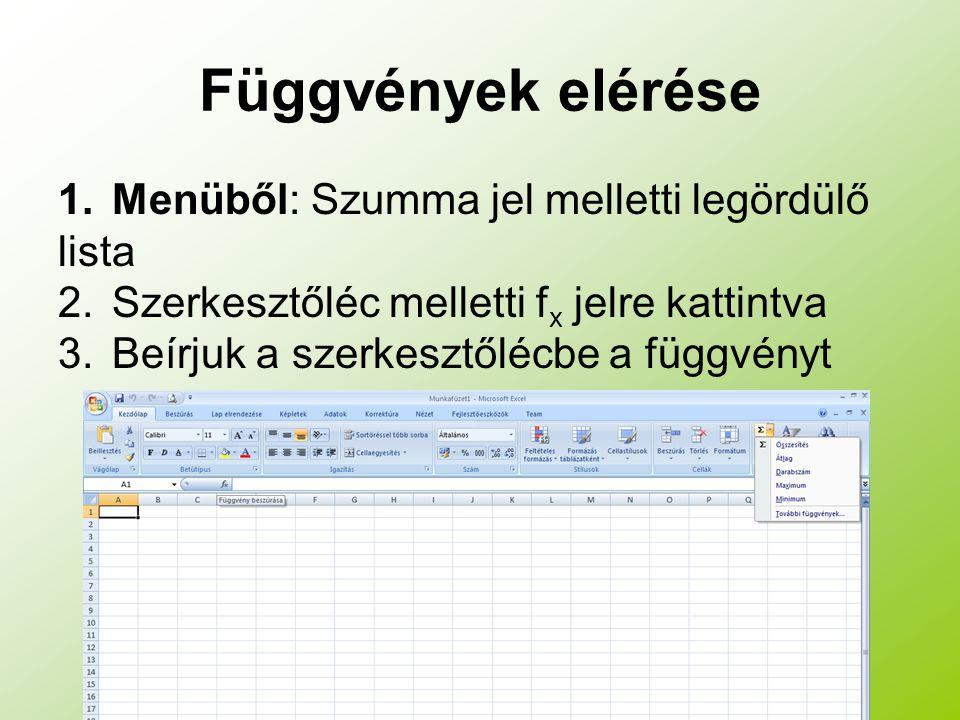 Függvények elérése Menüből: Szumma jel melletti legördülő lista