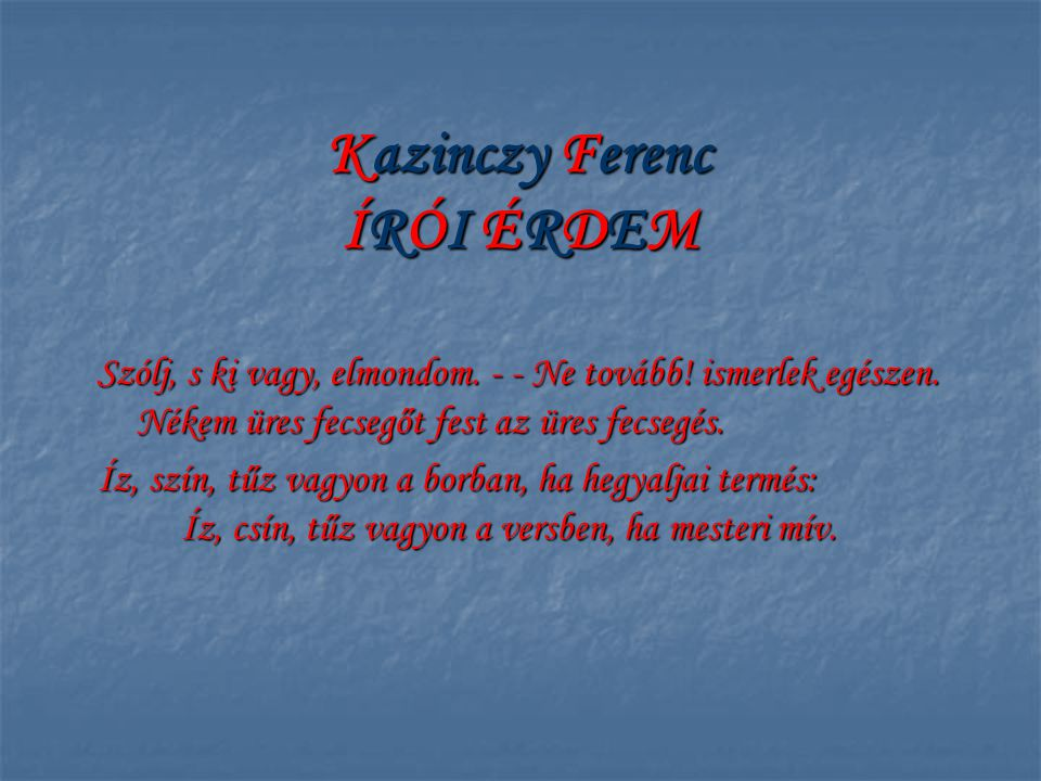Kazinczy Ferenc ÍRÓI ÉRDEM