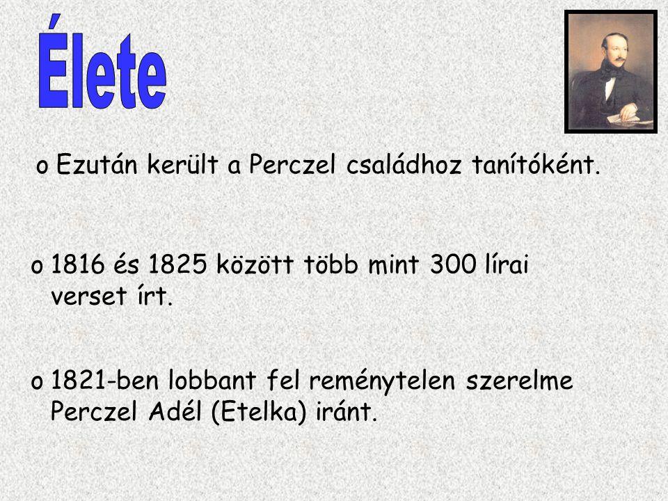 Élete Ezután került a Perczel családhoz tanítóként.