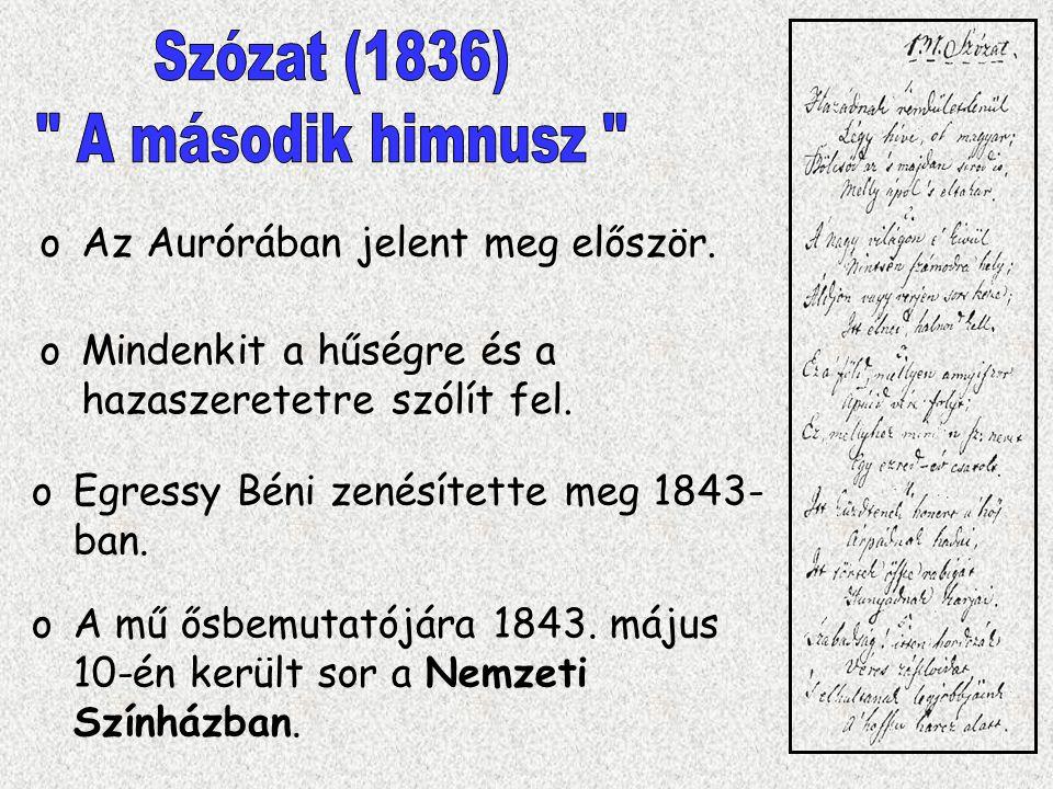 Szózat (1836) A második himnusz Az Aurórában jelent meg először.