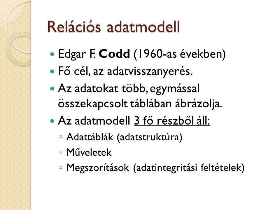 Relációs adatmodell Edgar F. Codd (1960-as években)