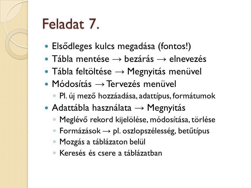 Feladat 7. Elsődleges kulcs megadása (fontos!)