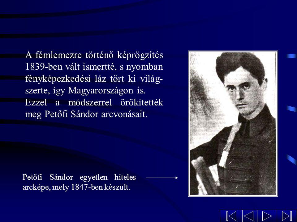 A fémlemezre történő képrögzítés 1839-ben vált ismertté, s nyomban fényképezkedési láz tört ki világ-szerte, így Magyarországon is.