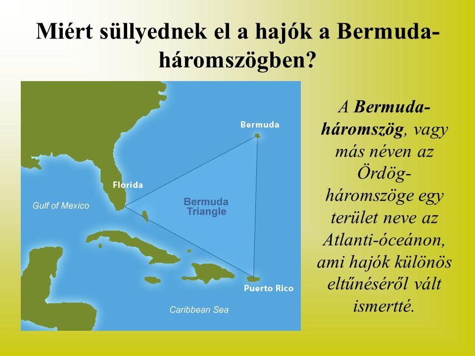 Miért süllyednek el a hajók a Bermuda-háromszögben