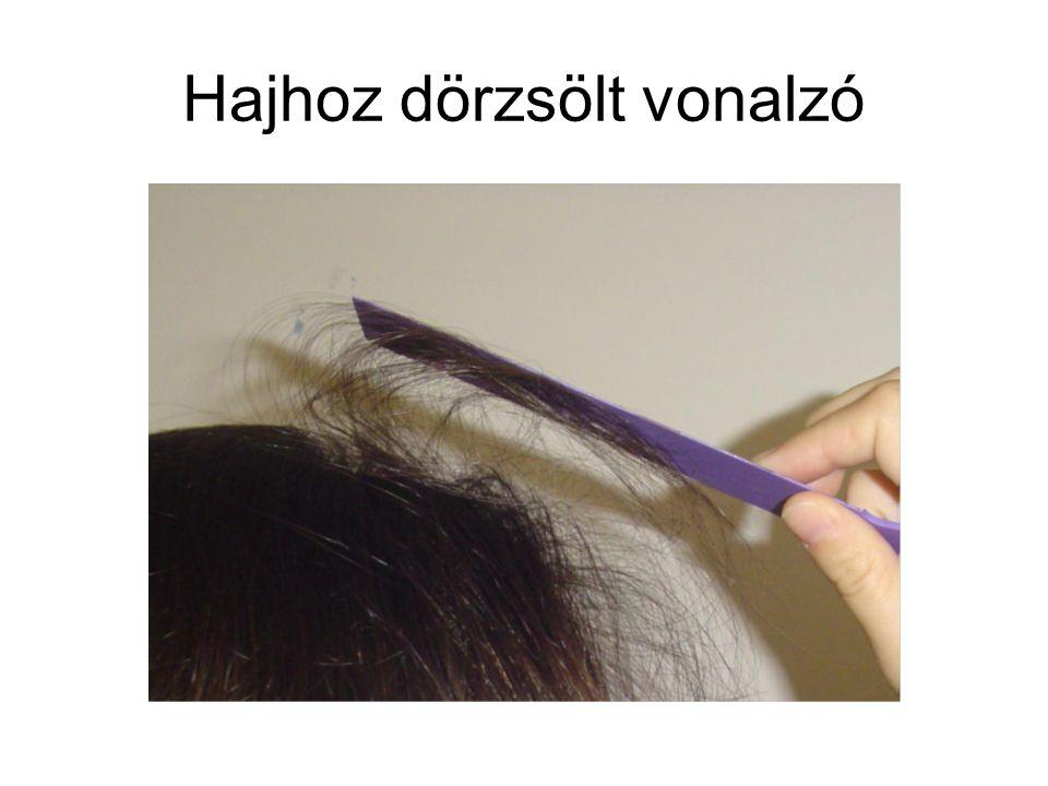 Hajhoz dörzsölt vonalzó