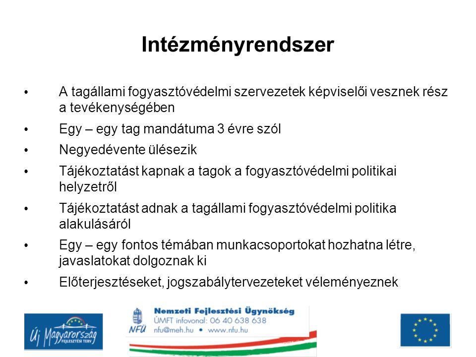 Intézményrendszer A tagállami fogyasztóvédelmi szervezetek képviselői vesznek rész a tevékenységében.