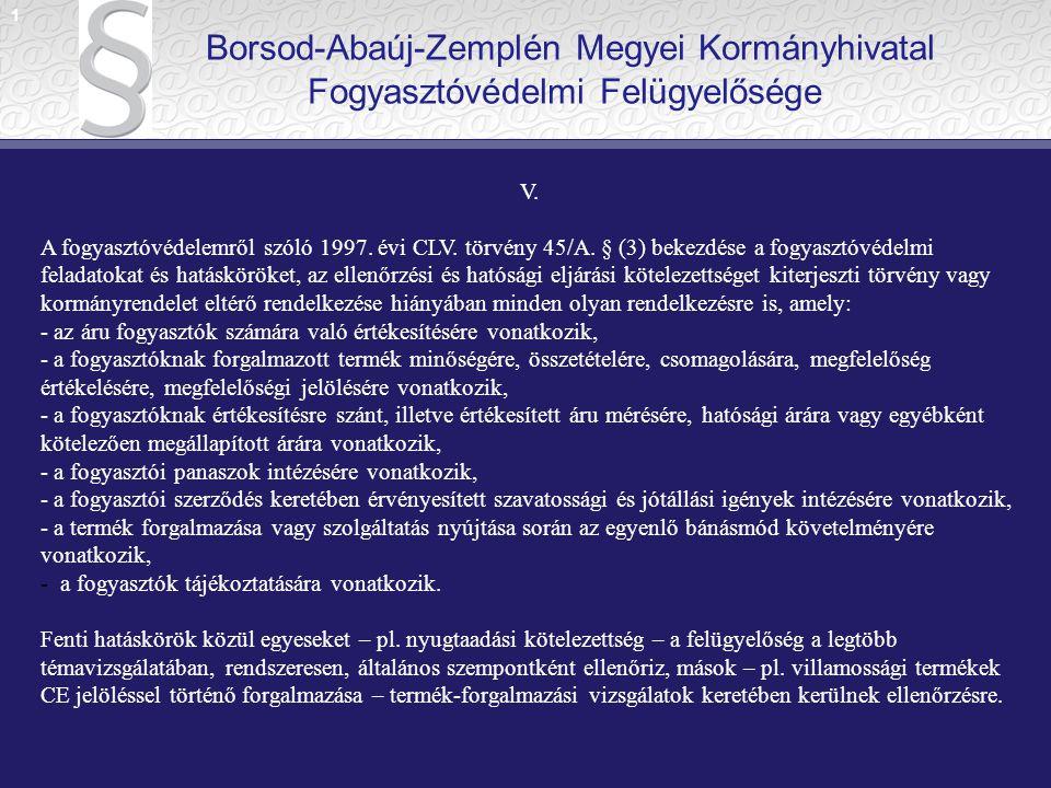 1 Borsod-Abaúj-Zemplén Megyei Kormányhivatal Fogyasztóvédelmi Felügyelősége. V.
