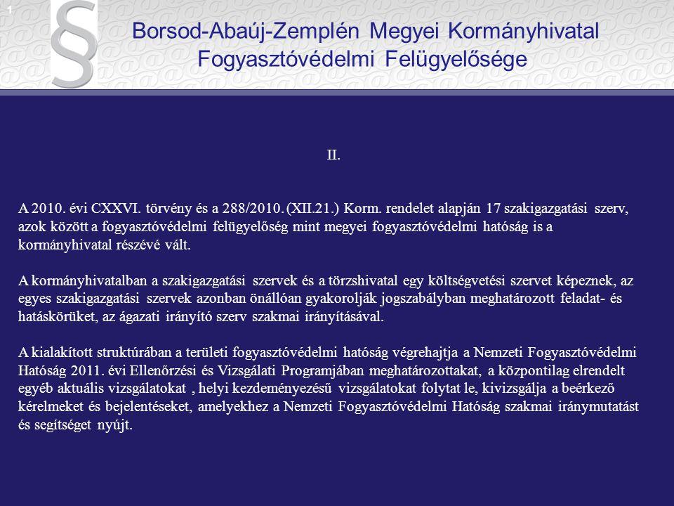 1 Borsod-Abaúj-Zemplén Megyei Kormányhivatal Fogyasztóvédelmi Felügyelősége. II.