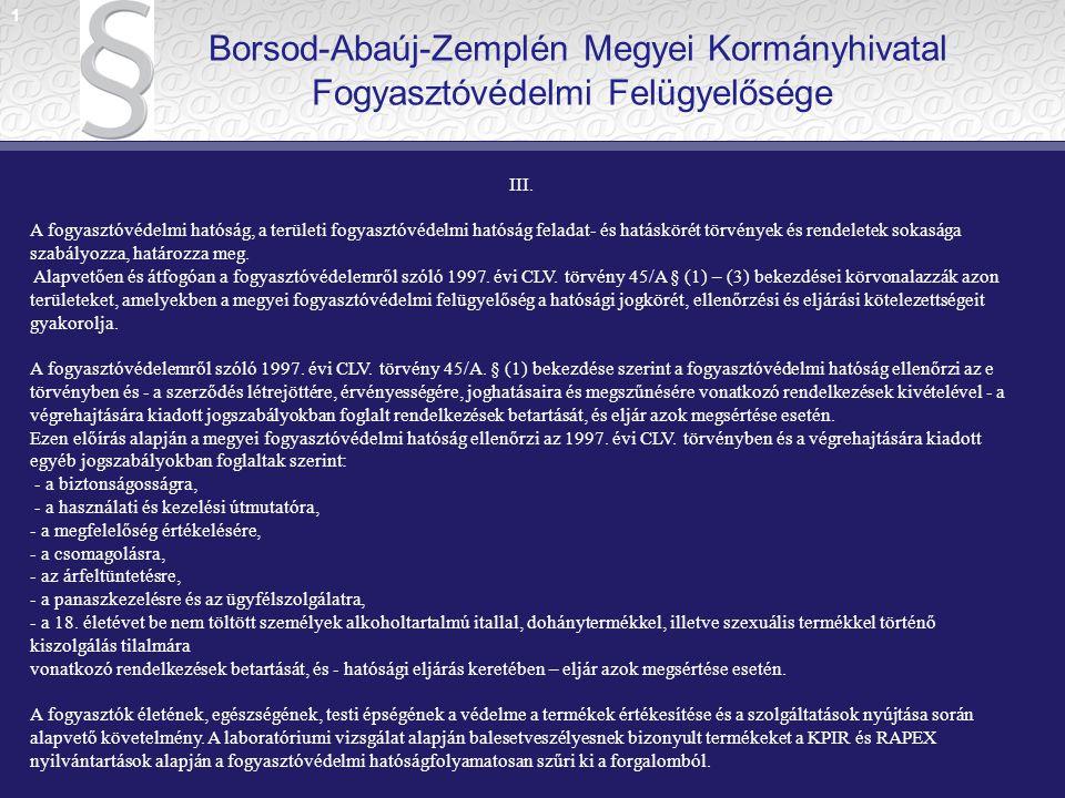 1 Borsod-Abaúj-Zemplén Megyei Kormányhivatal Fogyasztóvédelmi Felügyelősége. III.