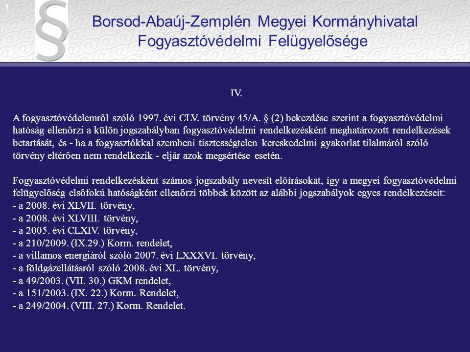 1 Borsod-Abaúj-Zemplén Megyei Kormányhivatal Fogyasztóvédelmi Felügyelősége. IV.