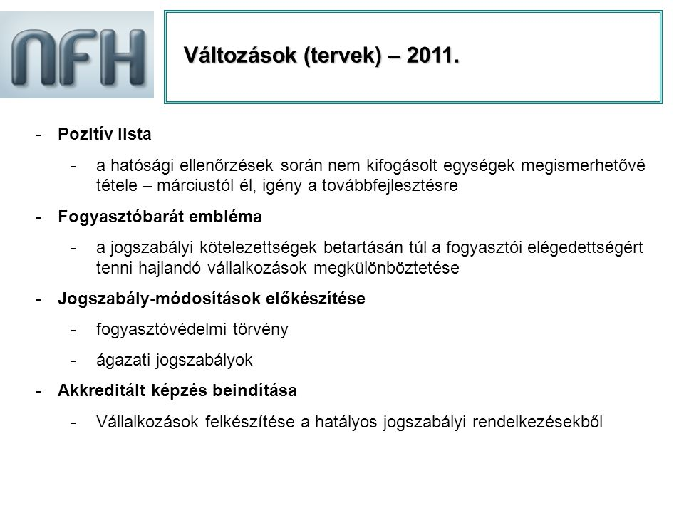 Változások (tervek) – 2011. Pozitív lista