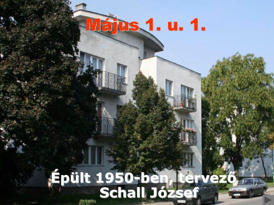 Épült 1950-ben, tervező Schall József