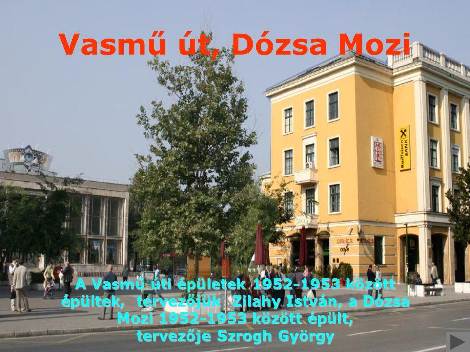 Vasmű út, Dózsa Mozi A Vasmű úti épületek 1952-1953 között