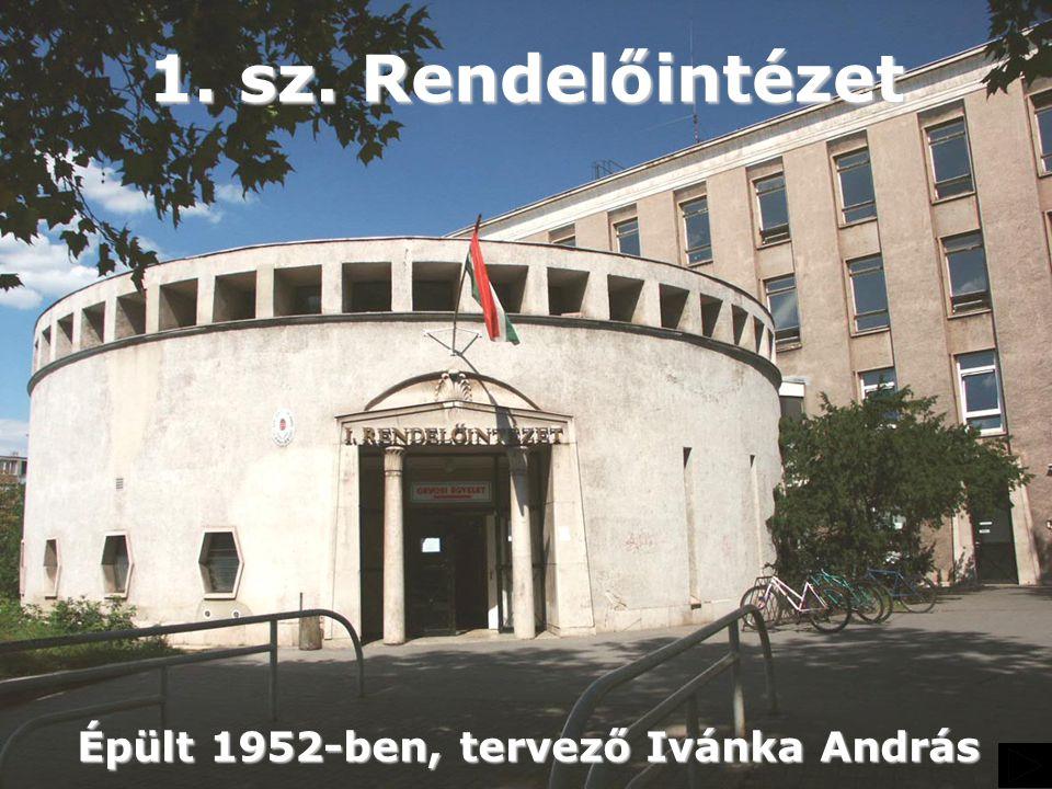 Épült 1952-ben, tervező Ivánka András
