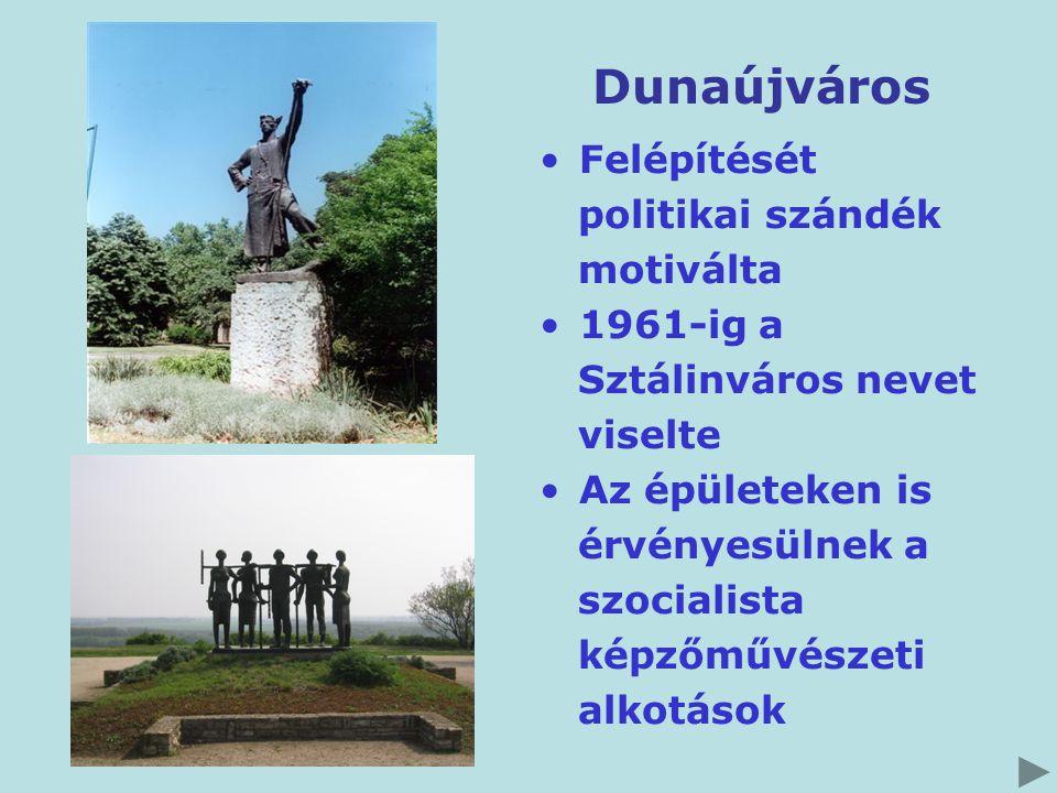 Dunaújváros Felépítését politikai szándék motiválta 1961-ig a
