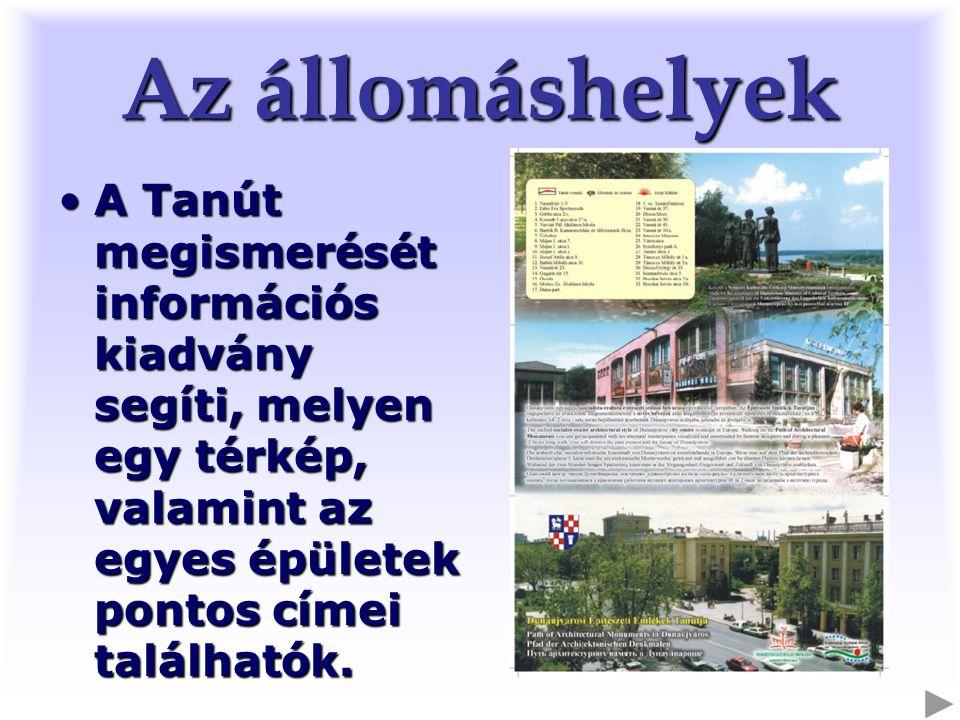 Az állomáshelyek A Tanút megismerését információs kiadvány segíti, melyen egy térkép, valamint az egyes épületek pontos címei találhatók.