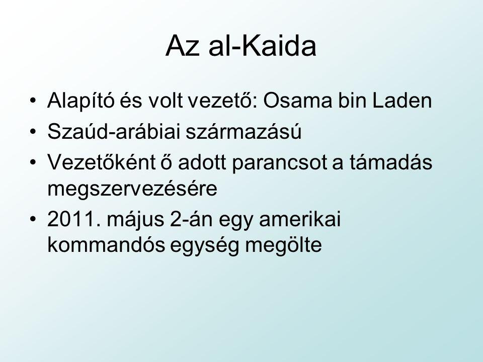 Az al-Kaida Alapító és volt vezető: Osama bin Laden