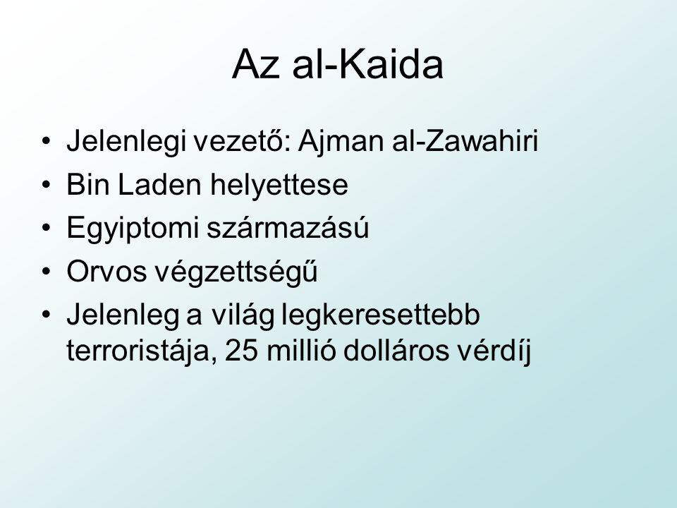 Az al-Kaida Jelenlegi vezető: Ajman al-Zawahiri Bin Laden helyettese